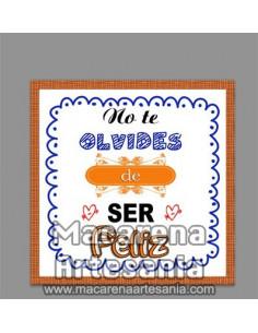 Azulejo con el texto No te olvides de ser Feliz. Solo en venta en nuestra tienda online