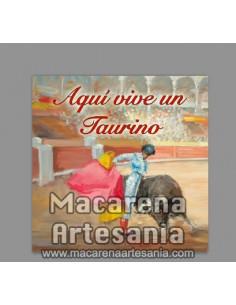 """Azulejo cuadrado para regalo al aficionado al toro y el texto """"Aqui vive un Taurino"""" solo en venta en nuestra tienda."""