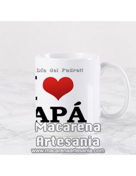 """Taza ideal para regalo del padre de cerámica con el texto """" I love Papá"""" en venta en nuestra tienda de regalos personalizados"""