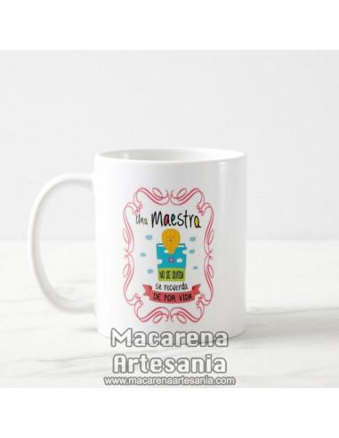 Taza de cerámica Una Maestra no se olvida se recuerda de por vida. Tazas para regalar a la maestra.